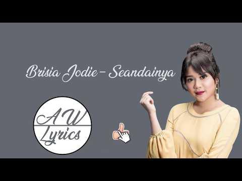 Brisia Jodie - Seandainya ( Music Lyrics Video HD )