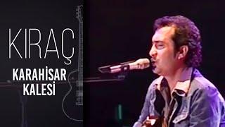 Kıraç - Karahisar Kalesi (2006 Yılı Ruhi Su anma konserinden)