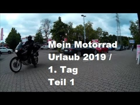 Motorrad - Tour - Urlaub - 2019 - Von NRW bis zum Gardasee - Reisedoku - Mehrteiler - Tag 1/Teil 1