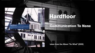 Hardfloor  Communication To None @ www.OfficialVideos.Net