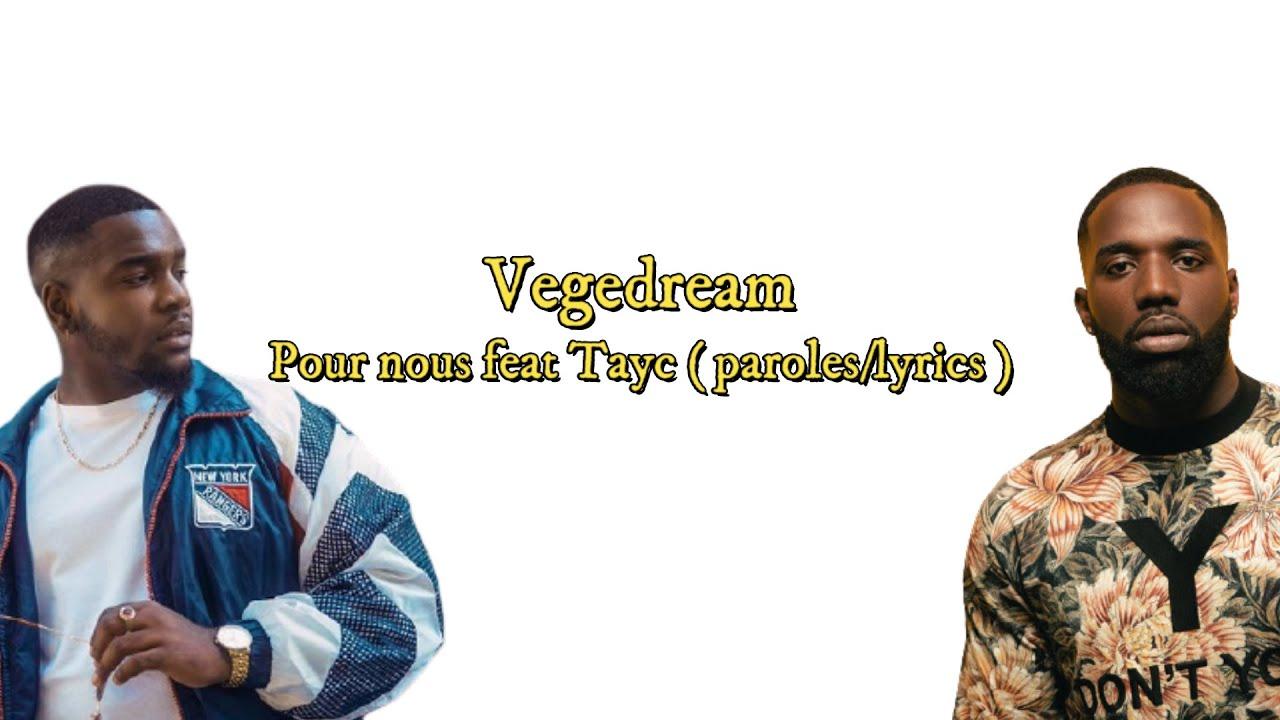 Download Vegedream - Pour nous feat Tayc ( paroles/lyrics )