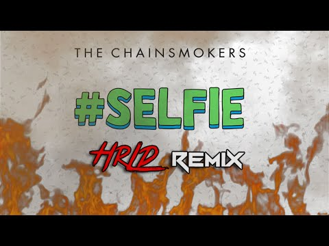 The Chainsmokers - #SELFIE (HRLD Remix) [Free Download]