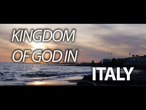 Kingdom of God in Italy - this is for everyone!
