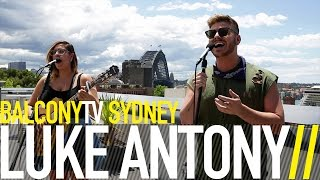 LUKE ANTONY - SEPARATE WAYS (BalconyTV)