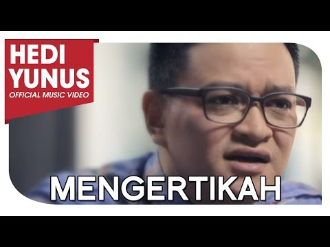 HEDI YUNUS  - Mengertikah (Official Music Video)