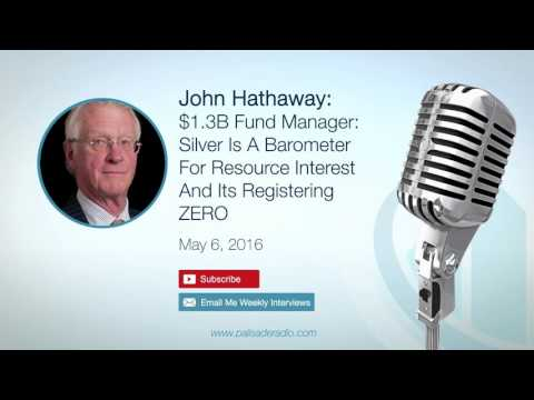 John Hathaway: $1.3B Fund Manager: Silver Is A Barometer For Resource Interest And It's on ZERO