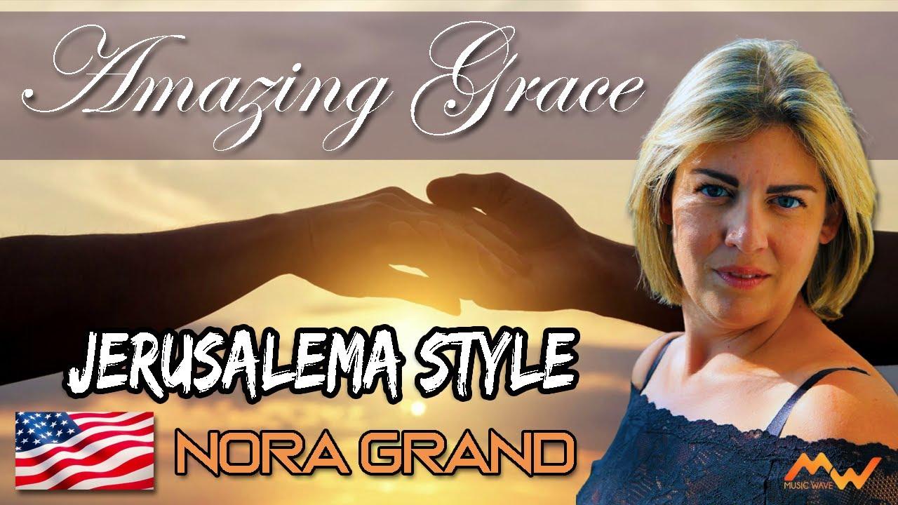 NORA GRAND Amazing Grace