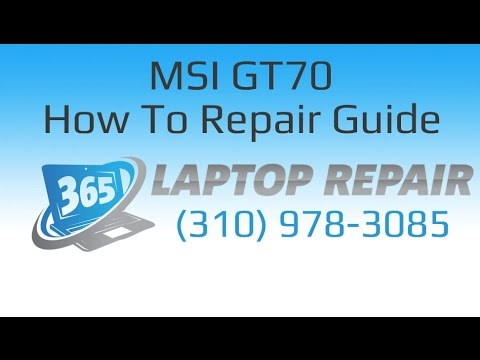 MSI GT70 Laptop How To Repair Guide - By 365