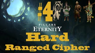 Pillars of Eternity: Hard Difficulty: Ranged Cipher #4