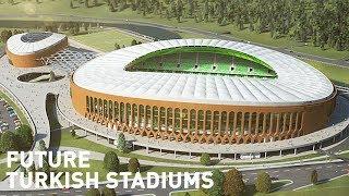 Future Turkish Stadiums / Gelecekteki Stadyumlar Türkiye