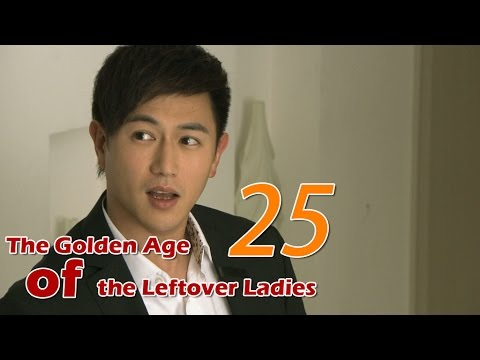 The Golden Age of the Leftover Ladies 25 (English Subtitle)