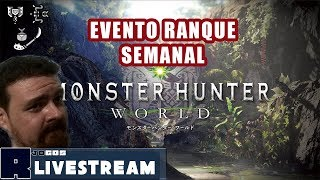 🔴Monster Hunter World - Evento de RANQUE e Semanal!  PT-BR
