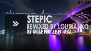 ►MID-TEMPO◄ Mille Feuille - By Stepic Ft. Aya ( Remixed by Lolimanko)