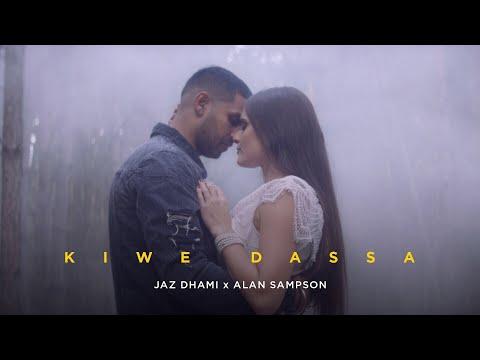 Kiwe Dassa | Jaz Dhami | Alan Sampson | New Punjabi Songs 2019 | Latest Punjabi Songs 2019
