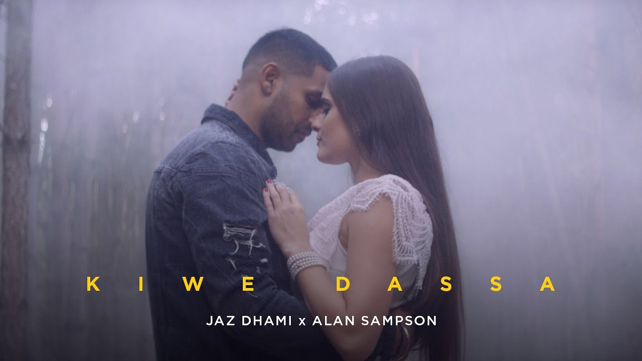 Kiwe Dassa | Jaz Dhami | Alan Sampson | New Punjabi Songs ...