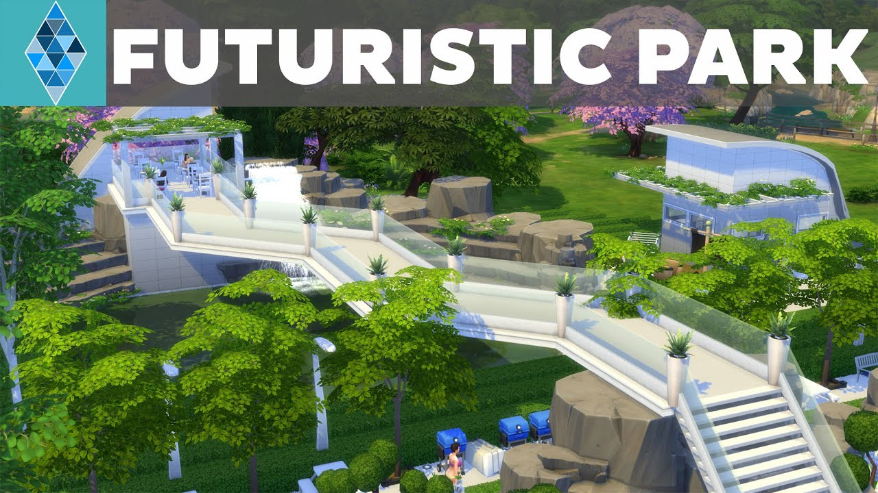 The sims 4 house build futuristic park youtube for What is needed to build a house