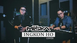 THE MISKA - INGKON HO (Cover)
