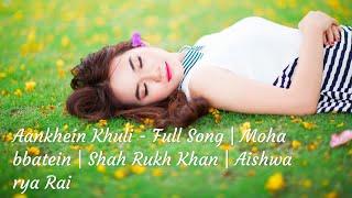 Gambar cover Aankhein Khuli - Full Song   Mohabbatein   Shah Rukh Khan   Aishwarya Rai