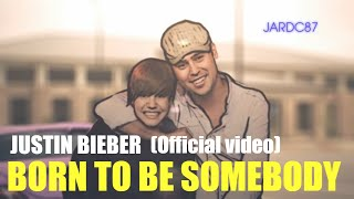 Justin Bieber - Born To Be Somebody (Official Music Video) By Juan Andres