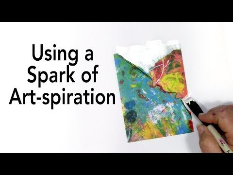 How to Use a Spark  of Art-spiration in an Art Journal