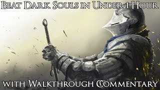 How to Beat Dark Souls in Under 1 Hour - Any% Speedrun with Walkthrough Commentary