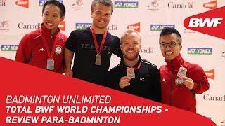Badminton Unlimited 2019   TOTAL BWF World Championships - Review Para-Badminton   BWF 2019