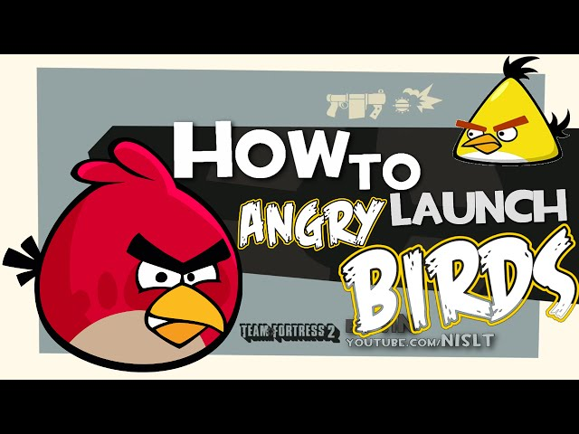 TF2: How to launch angry birds