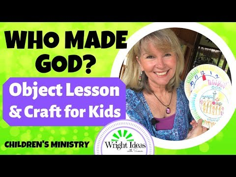 WHO MADE GOD? Object Lesson & Craft For Sunday School (Teacher Demonstration)