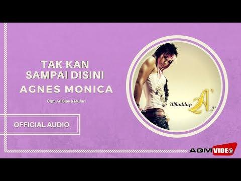 Agnes Monica - Tak Kan Sampai Disini | Official Audio