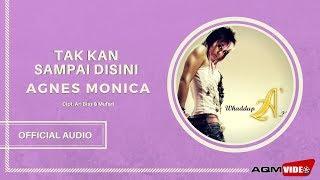 Download Agnes Monica - Tak Kan Sampai Disini | Official Audio Mp3