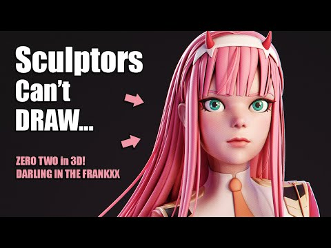 Why Sculptors SUCK At Drawing!   Sculpting Zero Two In 3D [Darling In The Franxx]