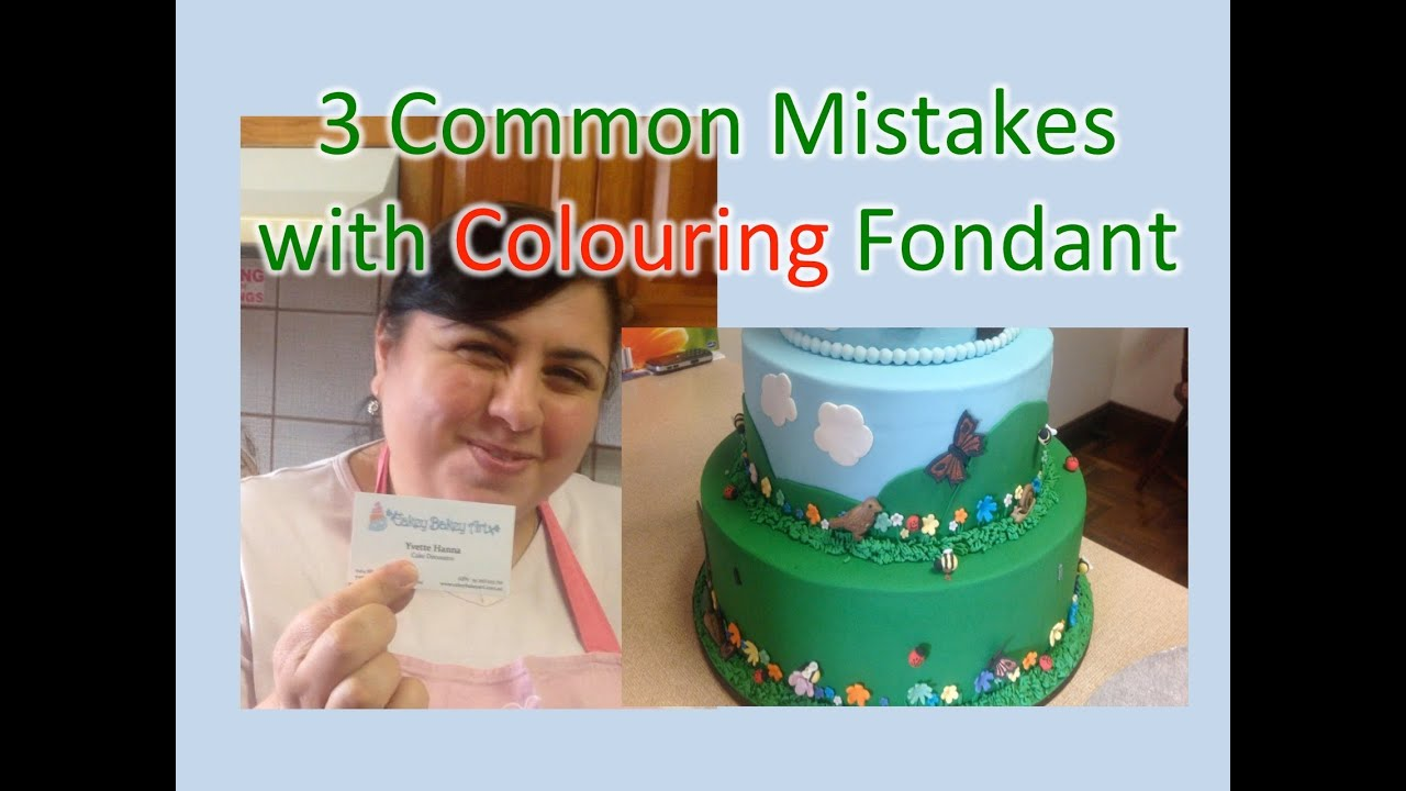 3 Common Mistakes with Cake Colouring Fondant | Cakey Bakey Art ...