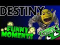 Destiny Funny Moments Ep.3 Shrek is Love, Exotic RAGE, Vault of Glass!