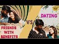 Friends With Benefits vs Dating l Types Of Relationships | With English Subtitles| Chennai Memes