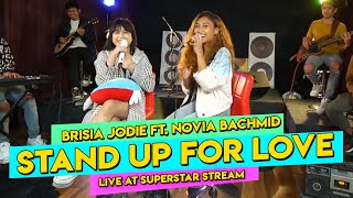 Download Lagu STAND UP FOR LOVE - DESTINY'S CHILD (Cover by BRISIA JODIE Ft. NOVIA BACHMID at Superstar Stream) mp3