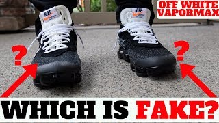 WHICH IS FAKE? How Do Fake 'OFF-WHITE' VAPORMAX Feel On Feet?