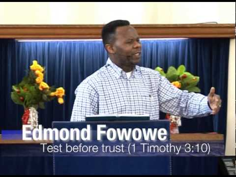 Test before trust - Pastor Edmond Fowowe
