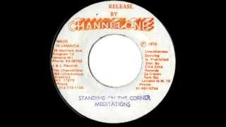 THE MEDITATIONS - Standing on the corner + version (1978 Channel one)
