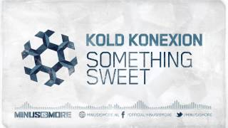 Kold Konexion - Something Sweet [MIM001]
