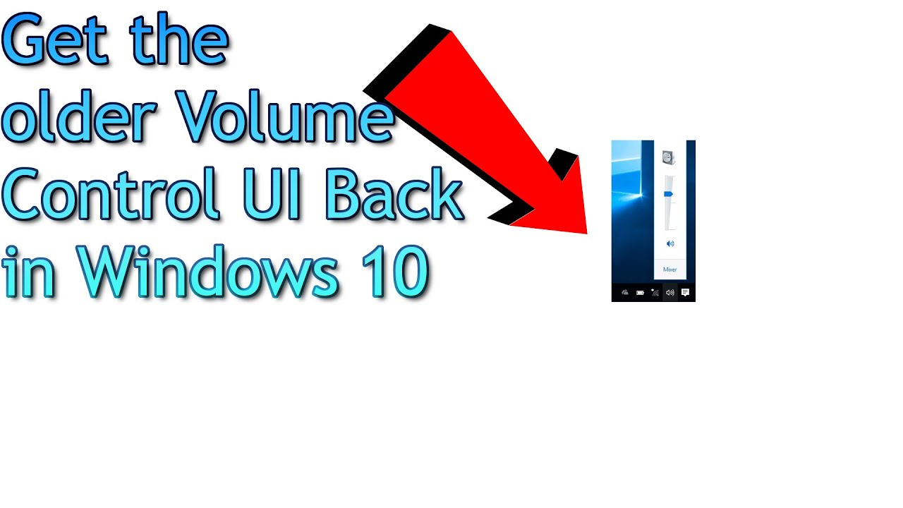 Windows 10 Tip Get The Older Volume Control Style Back In Windows 10