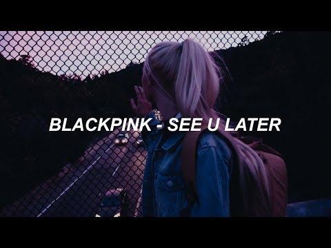 BLACKPINK - 'SEE U LATER' Easy Lyrics