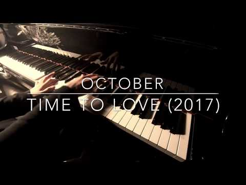 Time to love (2017) - 악토버 (October) (Piano Cover)