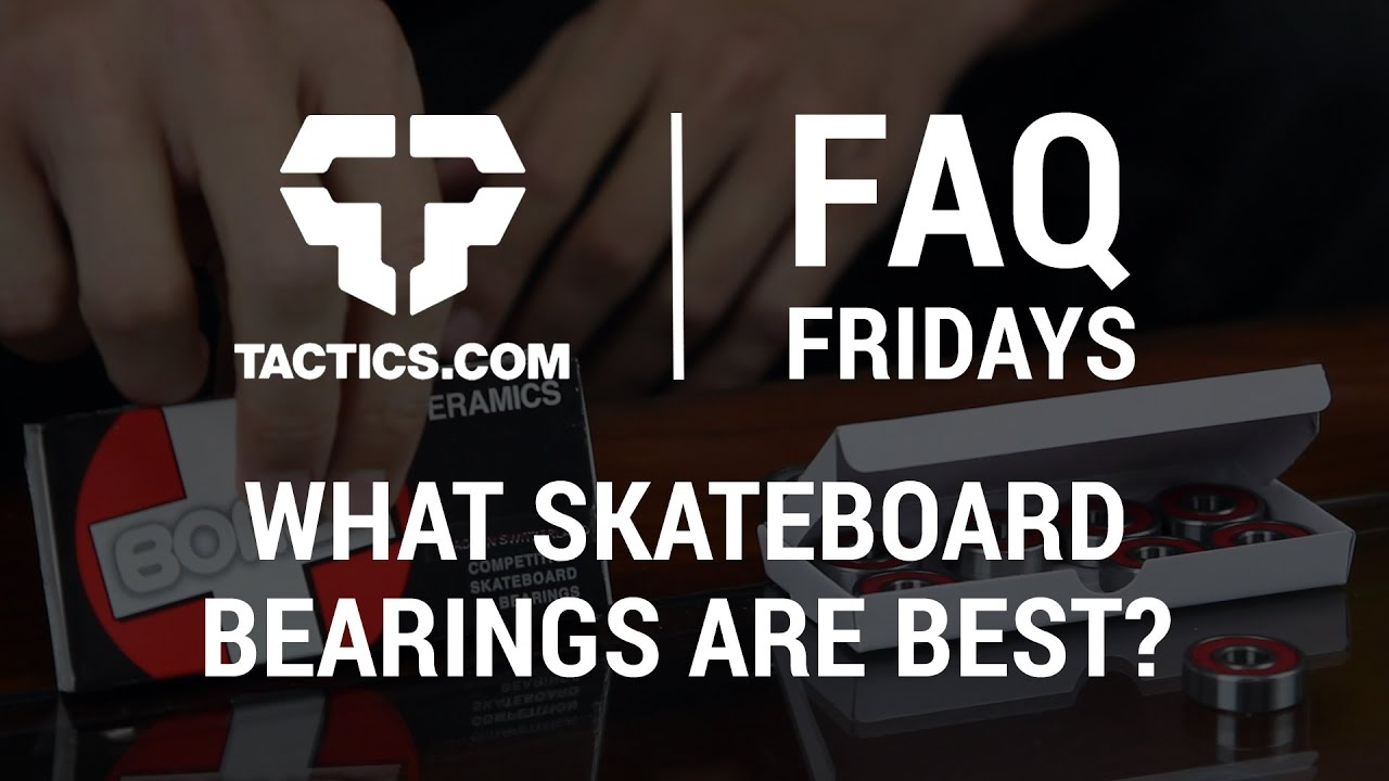 What Skateboard Bearings Are Best FAQ Friday Tactics