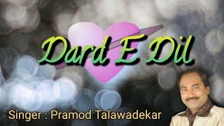 Dard E Dil - Pramod.wmv