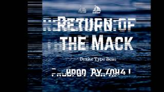 Return of the Mack Pt. 2 x Drake Type Beat x Prod. by 7oh4.! *Free Download Link*