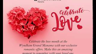 Celebrate Love at Wyndham Grand Manama