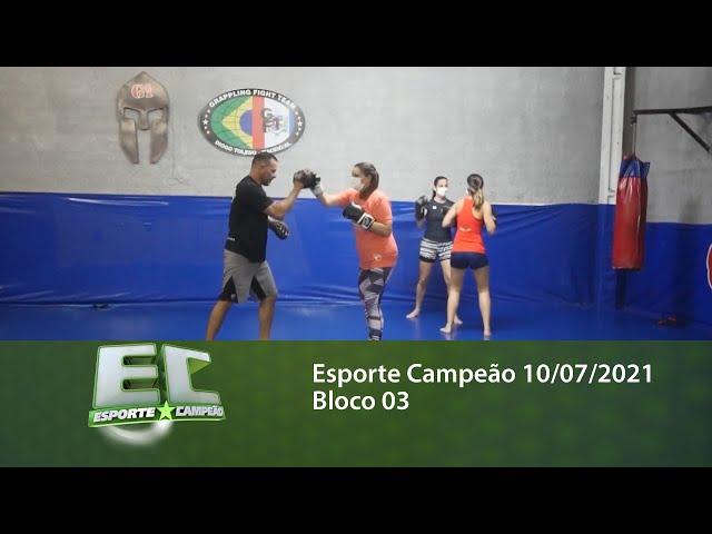 Esporte Campeão 10/07/2021 - Bloco 03