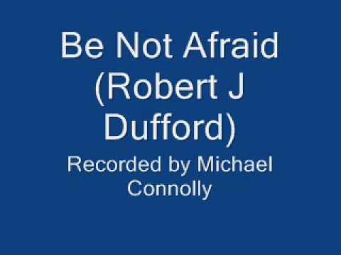 Be Not Afraid (Robert J Dufford) - YouTube