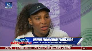 Wimbledon Champs: Serena Glad To Be Seeded At SW19 |Sports This Morning|