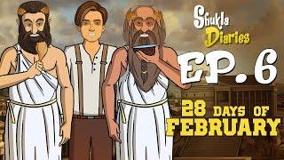 Shukla Diaries Episode 6 28 Days Of February || Shudh Desi Endings
